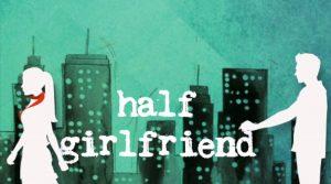 Индийский фильм Half Girlfriend / Наполовину подруга